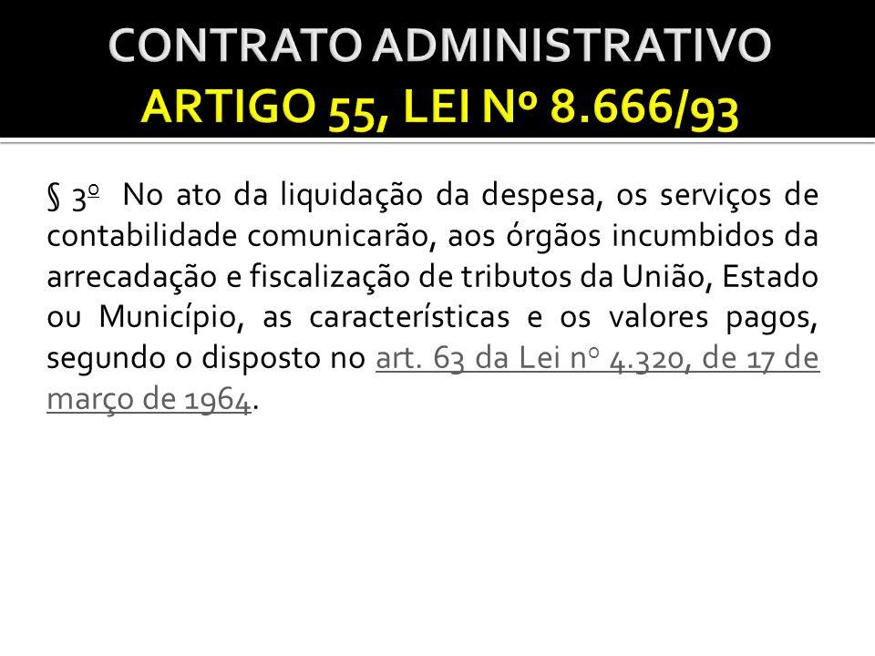 § 3 o No ato da liquidação da despesa, os serviços de contabilidade comunicarão, aos órgãos incumbidos da arrecadação e fiscalização de tributos da Un