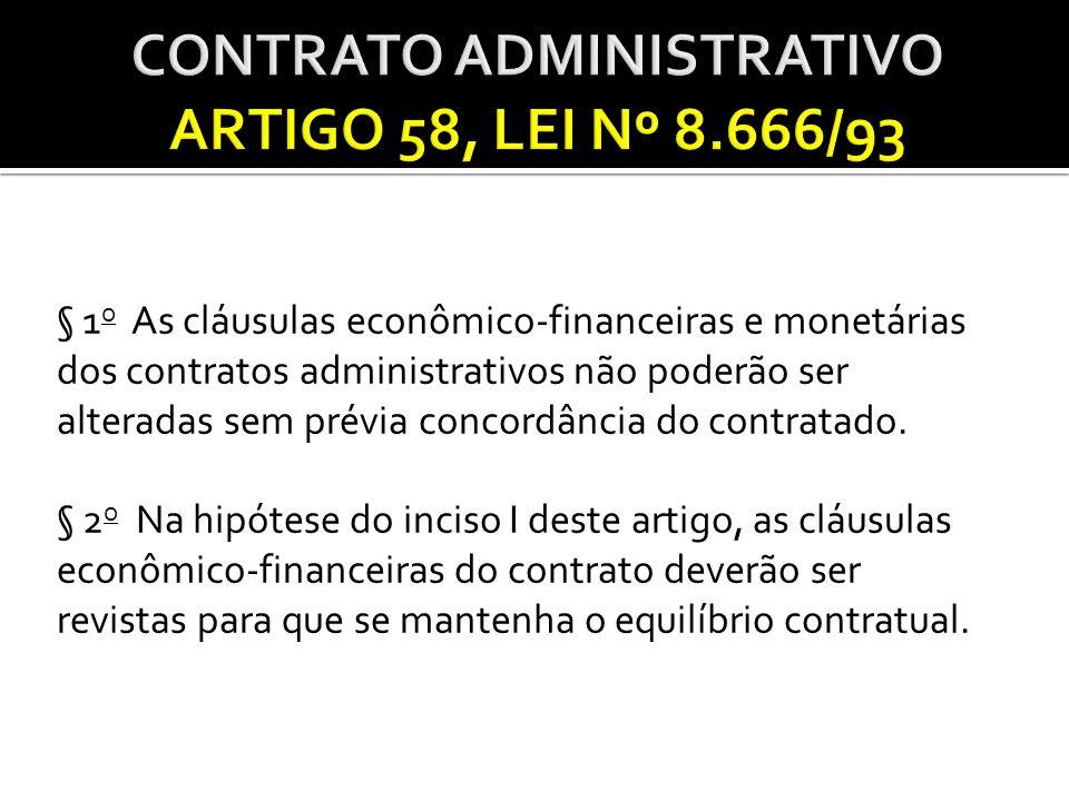 § 1 o As cláusulas econômico-financeiras e monetárias dos contratos administrativos não poderão ser alteradas sem prévia concordância do contratado. §