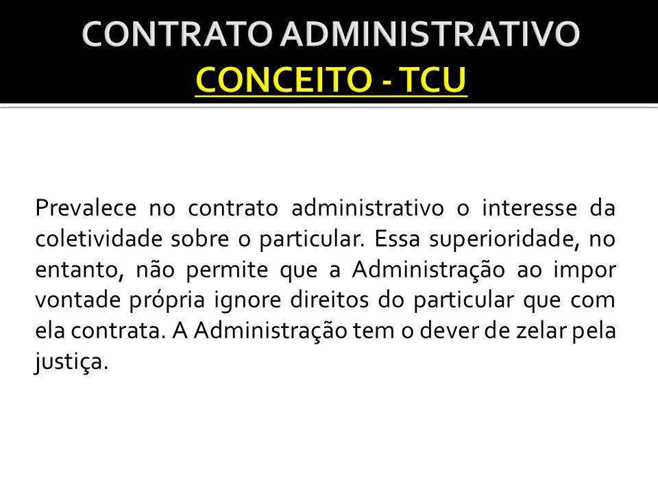 Prevalece no contrato administrativo o interesse da coletividade sobre o particular.