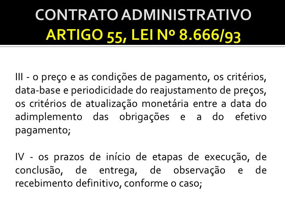 III - o preço e as condições de pagamento, os critérios, data-base e periodicidade do reajustamento de preços, os critérios de atualização monetária e