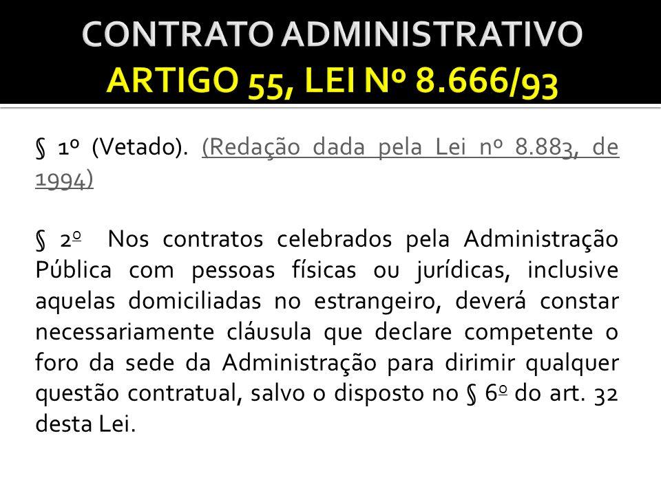 § 1º (Vetado). (Redação dada pela Lei nº 8.883, de 1994)(Redação dada pela Lei nº 8.883, de 1994) § 2 o Nos contratos celebrados pela Administração Pú