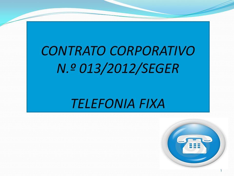 CONTRATO CORPORATIVO N.º 013/2012/SEGER TELEFONIA FIXA 1