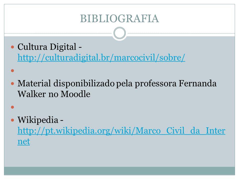 BIBLIOGRAFIA Cultura Digital - http://culturadigital.br/marcocivil/sobre/ http://culturadigital.br/marcocivil/sobre/ Material disponibilizado pela pro