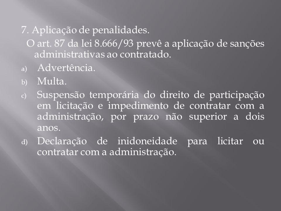 7.Aplicação de penalidades. O art.