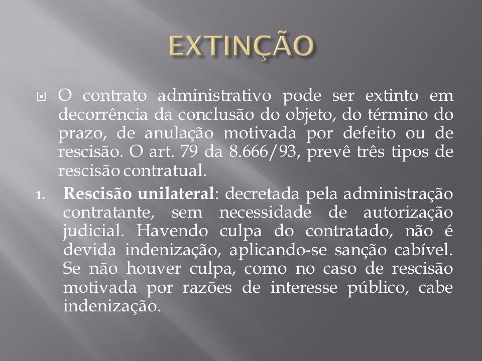 O contrato administrativo pode ser extinto em decorrência da conclusão do objeto, do término do prazo, de anulação motivada por defeito ou de rescisão.