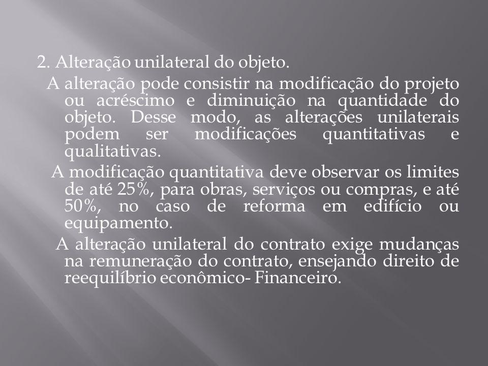2.Alteração unilateral do objeto.