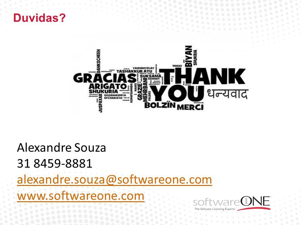 Duvidas? Alexandre Souza 31 8459-8881 alexandre.souza@softwareone.com www.softwareone.com