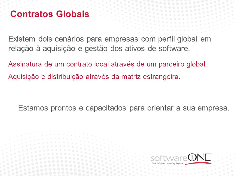 www.softwareone.com (11) 3796-5020 / (31) 2555-1050 info.br@softwareone.com