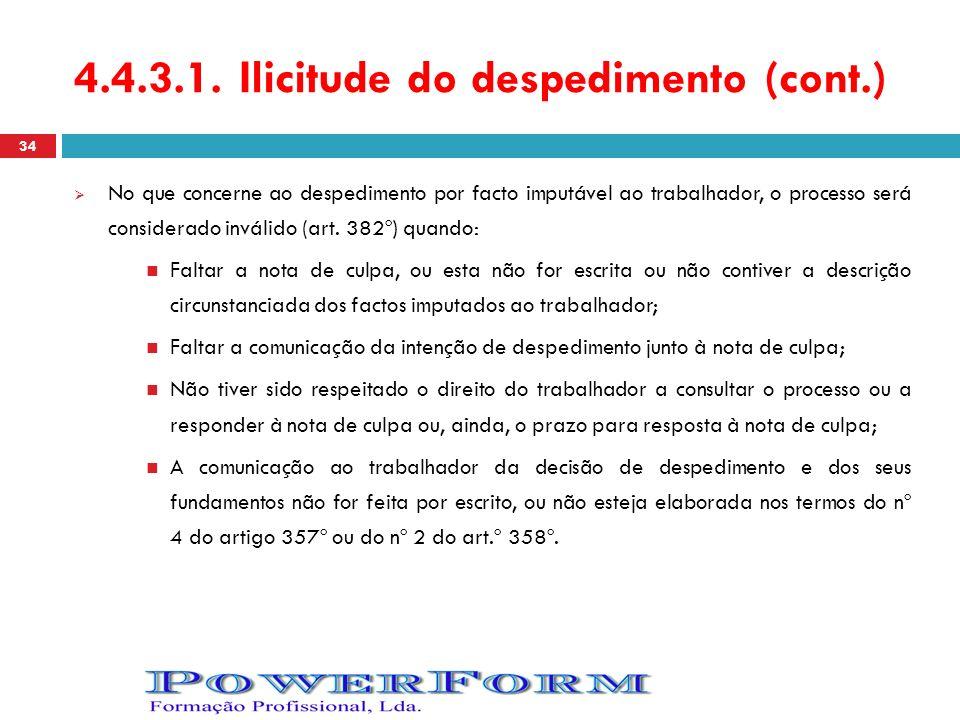 4.4.3.1. Ilicitude do despedimento (cont.) No que concerne ao despedimento por facto imputável ao trabalhador, o processo será considerado inválido (a