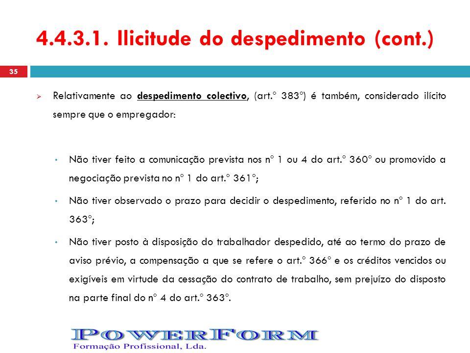 4.4.3.1. Ilicitude do despedimento (cont.) Relativamente ao despedimento colectivo, (art.º 383º) é também, considerado ilícito sempre que o empregador