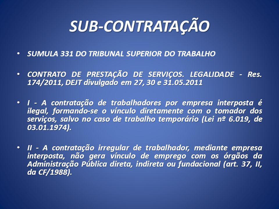 SUB-CONTRATAÇÃO III - Não forma vínculo de emprego com o tomador a contratação de serviços de vigilância (Lei nº 7.102, de 20.06.1983) e de conservação e limpeza, bem como a de serviços especializados ligados à atividade-meio do tomador, desde que inexistente a pessoalidade e a subordinação direta.