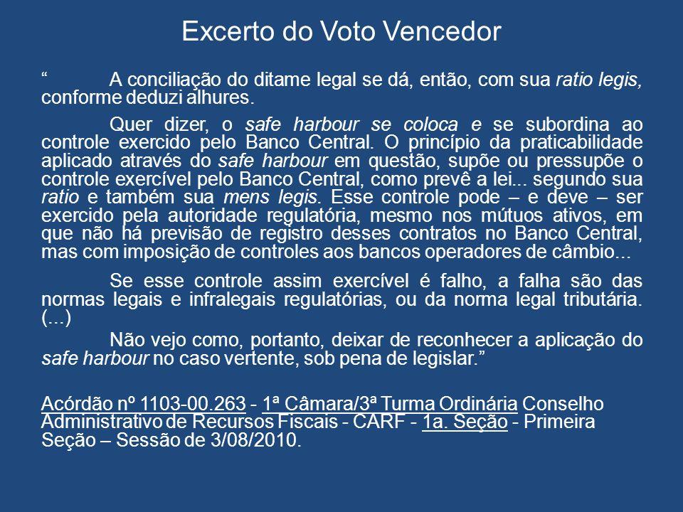 Excerto do Voto Vencedor A conciliação do ditame legal se dá, então, com sua ratio legis, conforme deduzi alhures. Quer dizer, o safe harbour se coloc
