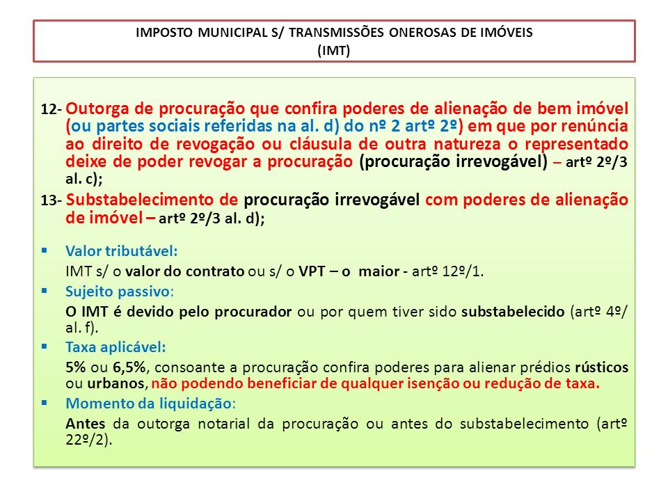 IMPOSTO MUNICIPAL S/ TRANSMISSÕES ONEROSAS DE IMÓVEIS (IMT) 12- Outorga de procuração que confira poderes de alienação de bem imóvel (ou partes sociai