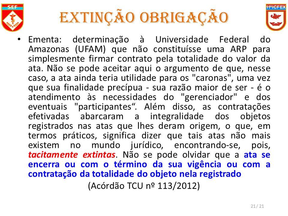 Ementa: determinação à Universidade Federal do Amazonas (UFAM) que não constituísse uma ARP para simplesmente firmar contrato pela totalidade do valor da ata.