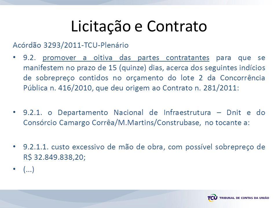 Licitação e Contrato Acórdão 3293/2011-TCU-Plenário 9.2. promover a oitiva das partes contratantes para que se manifestem no prazo de 15 (quinze) dias