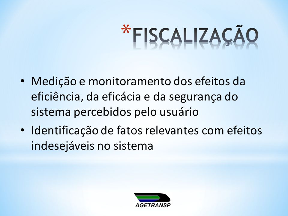 Medição e monitoramento dos efeitos da eficiência, da eficácia e da segurança do sistema percebidos pelo usuário Identificação de fatos relevantes com