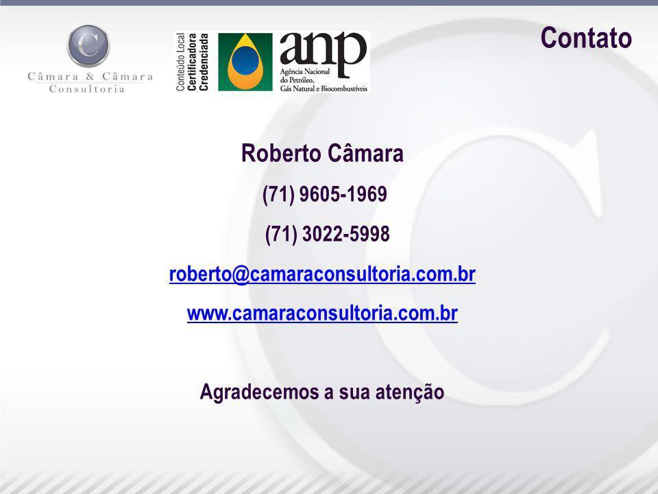 Contato Roberto Câmara (71) 9605-1969 (71) 3022-5998 roberto@camaraconsultoria.com.br www.camaraconsultoria.com.br Agradecemos a sua atenção