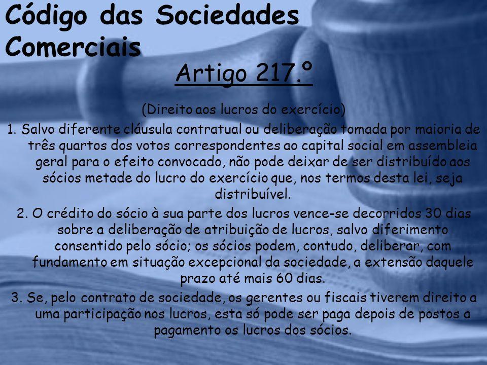 Código das Sociedades Comerciais Artigo 217.º (Direito aos lucros do exercício) 1.