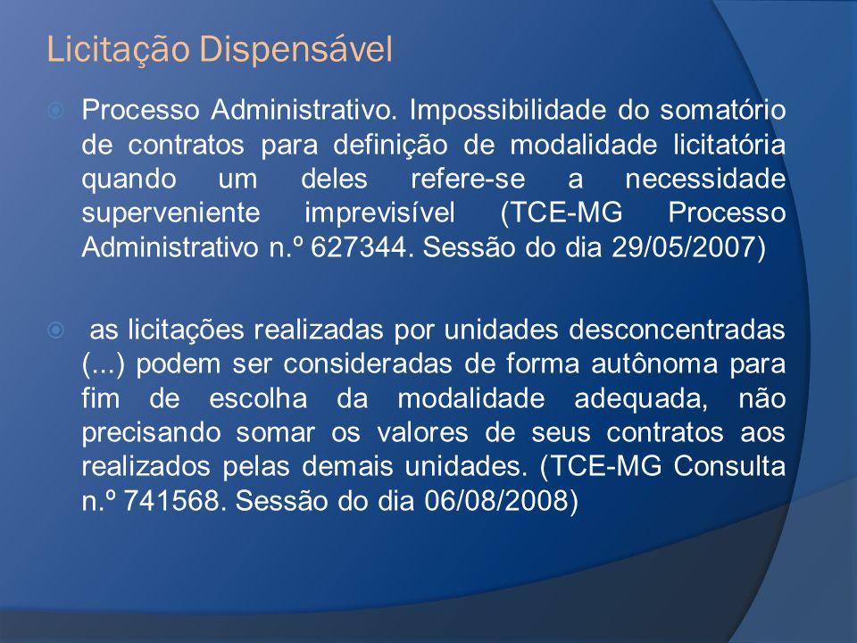 Processo Administrativo. Impossibilidade do somatório de contratos para definição de modalidade licitatória quando um deles refere-se a necessidade su