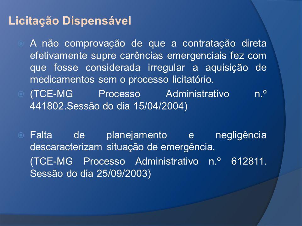 Licitação Dispensável A não comprovação de que a contratação direta efetivamente supre carências emergenciais fez com que fosse considerada irregular
