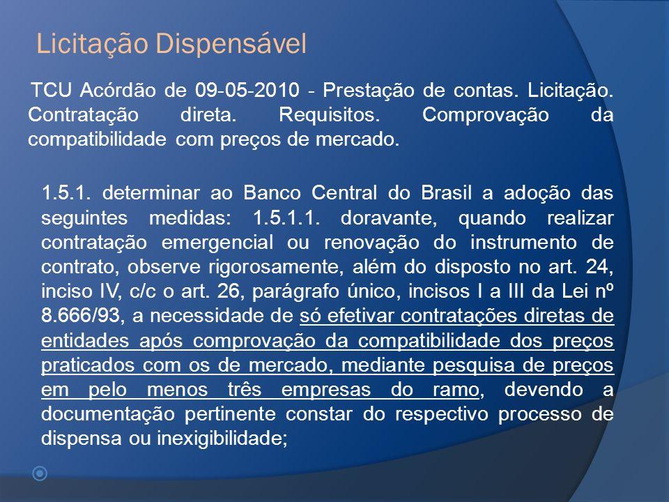 TCU Acórdão de 09-05-2010 - Prestação de contas. Licitação. Contratação direta. Requisitos. Comprovação da compatibilidade com preços de mercado. 1.5.