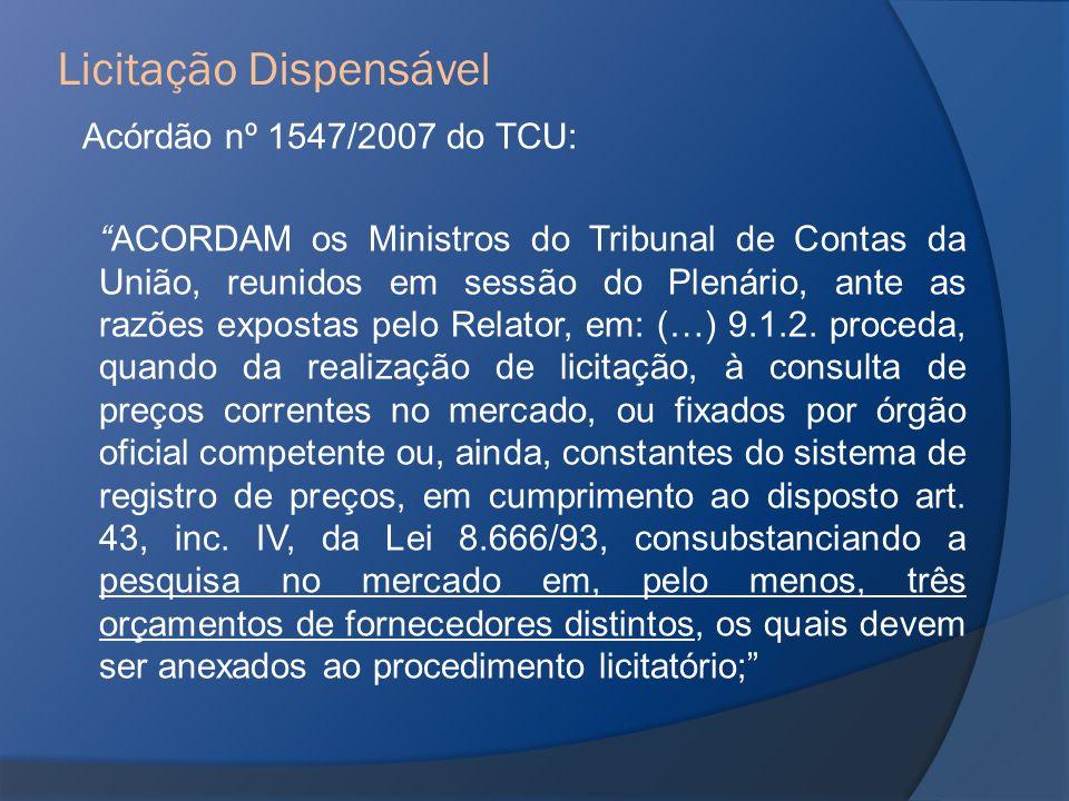 Acórdão nº 1547/2007 do TCU: ACORDAM os Ministros do Tribunal de Contas da União, reunidos em sessão do Plenário, ante as razões expostas pelo Relator