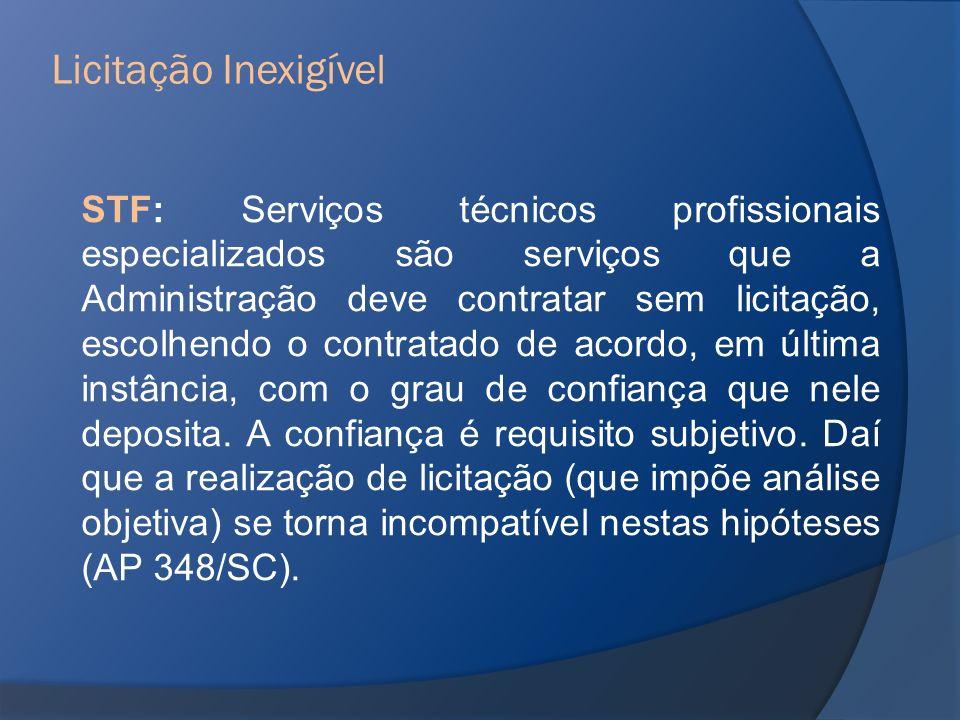 STF: Serviços técnicos profissionais especializados são serviços que a Administração deve contratar sem licitação, escolhendo o contratado de acordo,