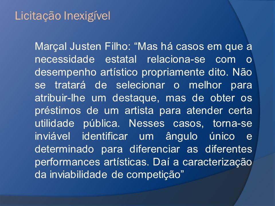 Marçal Justen Filho: Mas há casos em que a necessidade estatal relaciona-se com o desempenho artístico propriamente dito. Não se tratará de selecionar