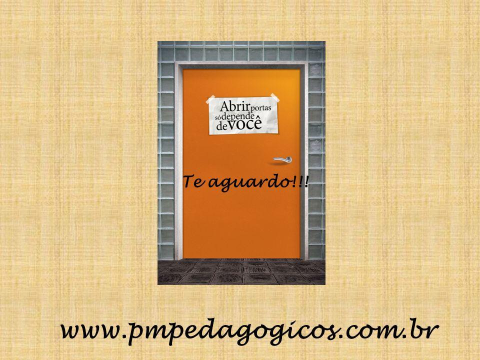 www.pmpedagogicos.com.br Te aguardo!!!