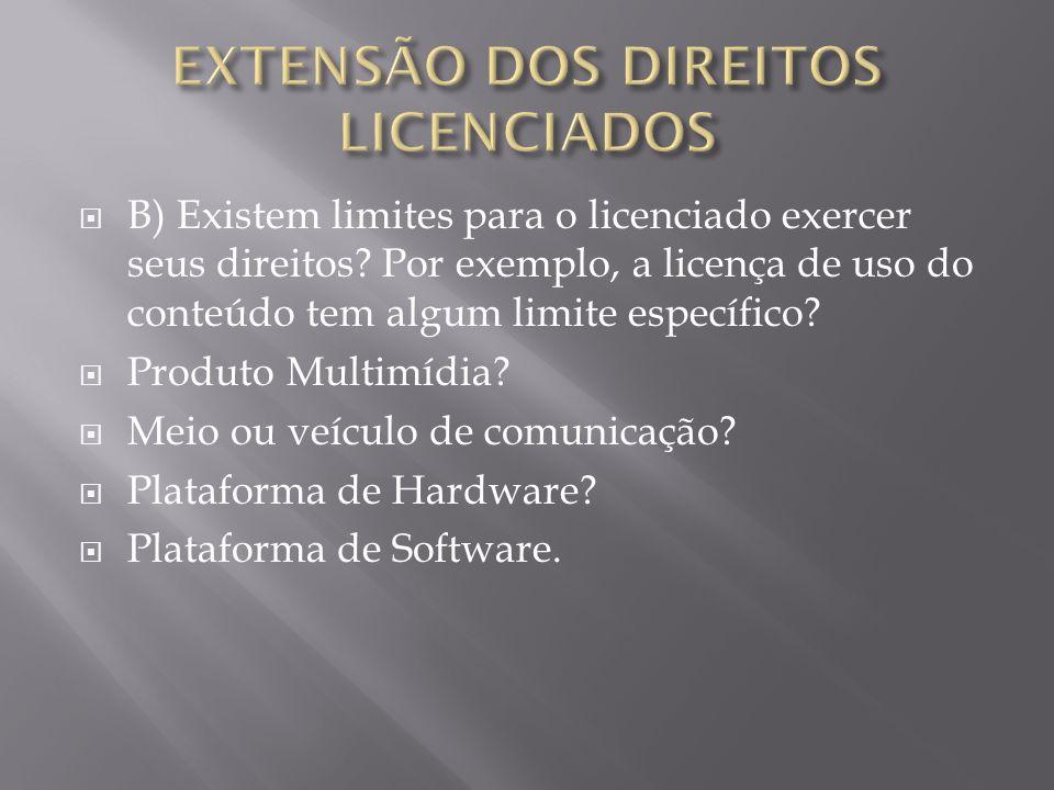 B) Existem limites para o licenciado exercer seus direitos? Por exemplo, a licença de uso do conteúdo tem algum limite específico? Produto Multimídia?