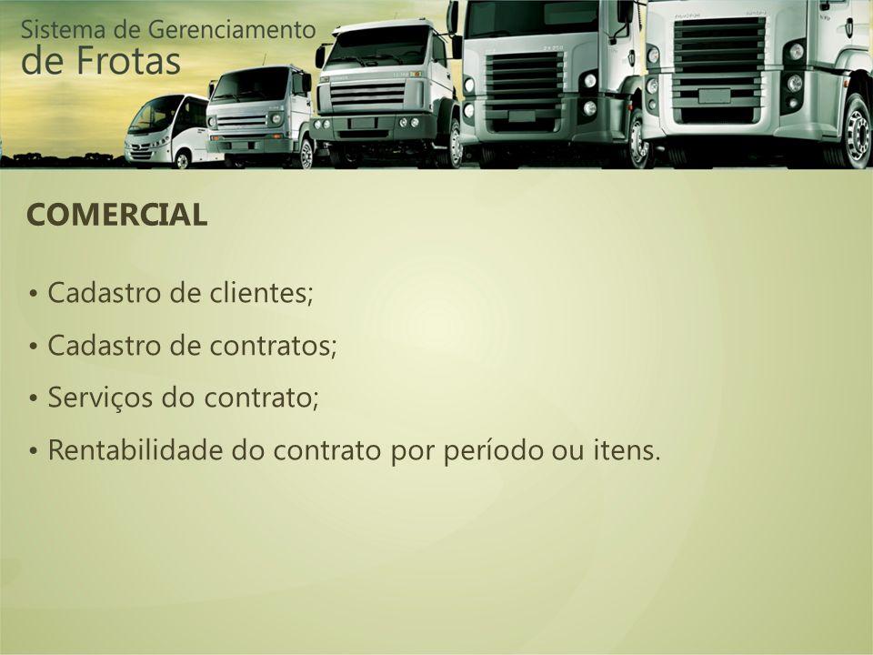 COMERCIAL Cadastro de clientes; Cadastro de contratos; Serviços do contrato; Rentabilidade do contrato por período ou itens.