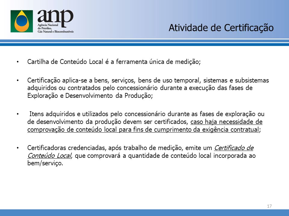 Atividade de Certificação Cartilha de Conteúdo Local é a ferramenta única de medição; Certificação aplica-se a bens, serviços, bens de uso temporal, s