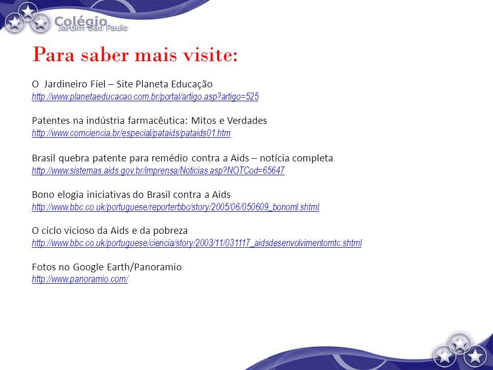 Para saber mais visite: O Jardineiro Fiel – Site Planeta Educação http://www.planetaeducacao.com.br/portal/artigo.asp?artigo=525 Patentes na indústria