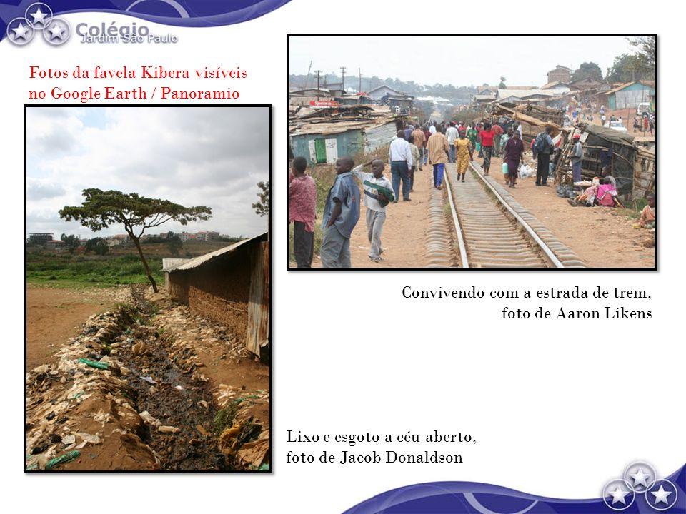 Lixo e esgoto a céu aberto, foto de Jacob Donaldson Fotos da favela Kibera visíveis no Google Earth / Panoramio Convivendo com a estrada de trem, foto