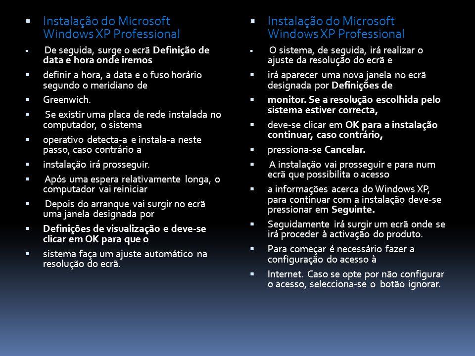 Instalação do Microsoft Windows XP Professional De seguida, surge o ecrã Definição de data e hora onde iremos definir a hora, a data e o fuso horário