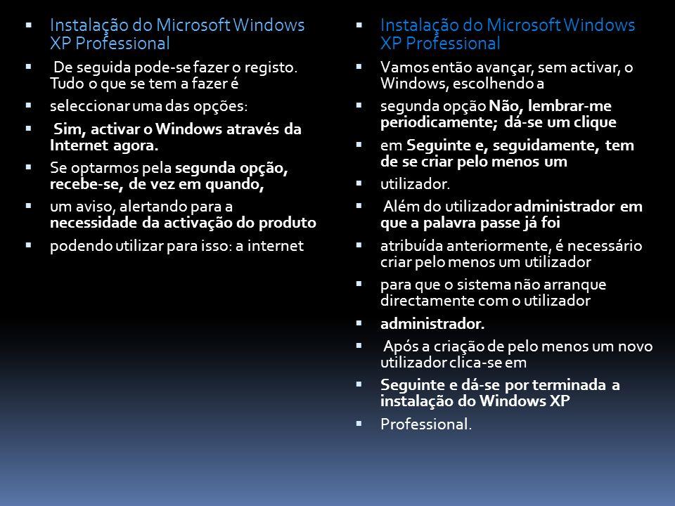 Instalação do Microsoft Windows XP Professional De seguida pode-se fazer o registo.