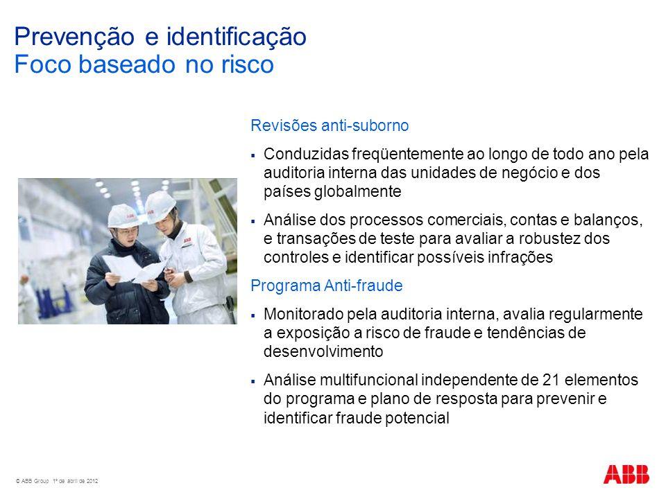 Prevenção e identificação Foco baseado no risco Revisões anti-suborno Conduzidas freqüentemente ao longo de todo ano pela auditoria interna das unidad