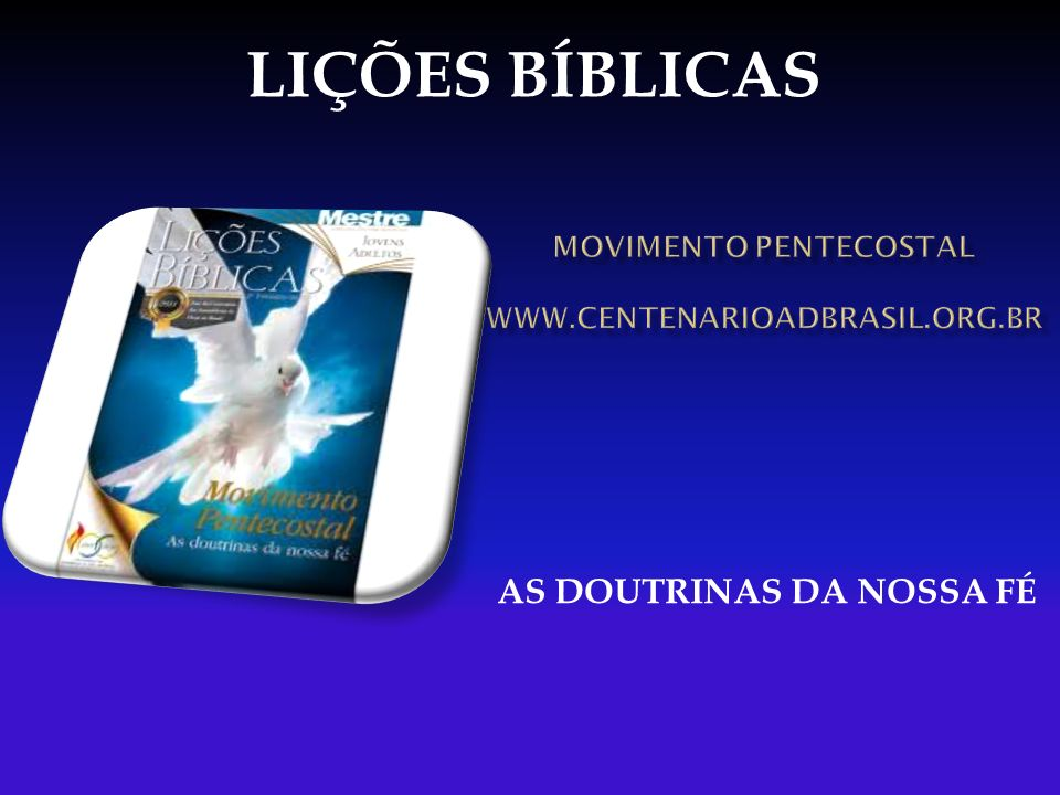 AS DOUTRINAS DA NOSSA FÉ LIÇÕES BÍBLICAS