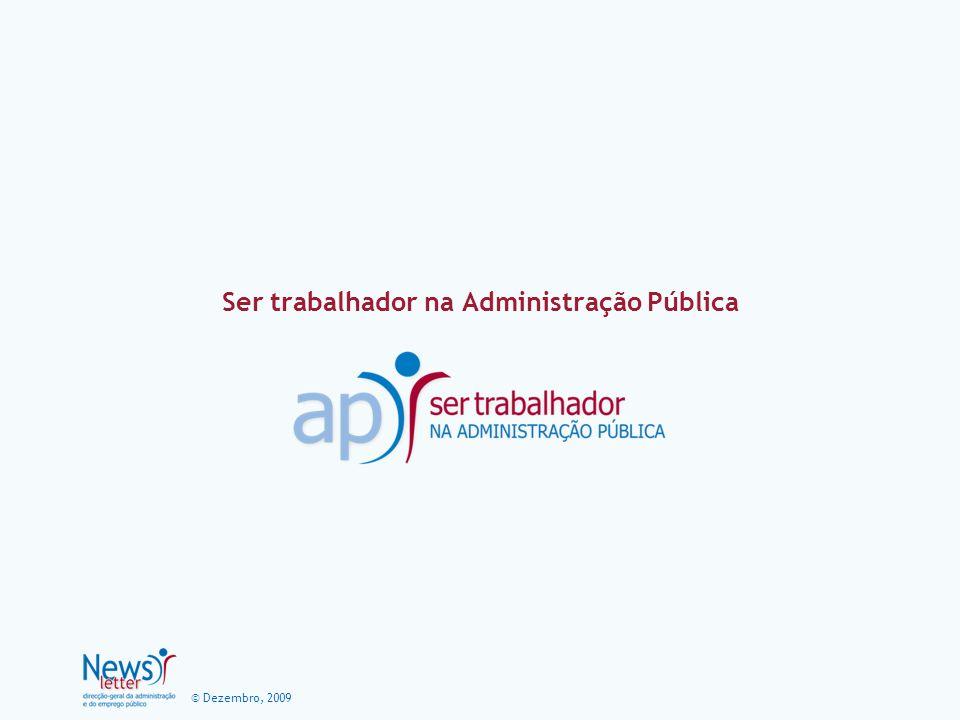 © Dezembro, 2009 Ser trabalhador na Administração Pública