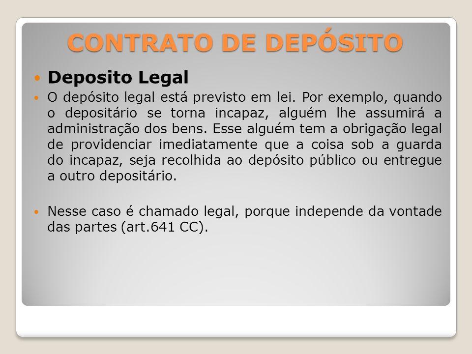 CONTRATO DE DEPÓSITO Deposito Legal O depósito legal está previsto em lei.