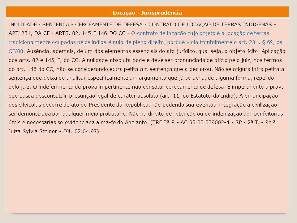 Locação - Jurisprudência NULIDADE - SENTENÇA - CERCEAMENTE DE DEFESA - CONTRATO DE LOCAÇÃO DE TERRAS INDÍGENAS - ART.