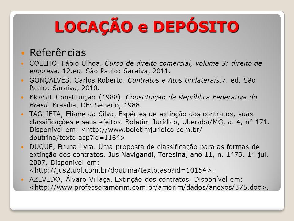 LOCAÇÃO e DEPÓSITO Referências COELHO, Fábio Ulhoa.