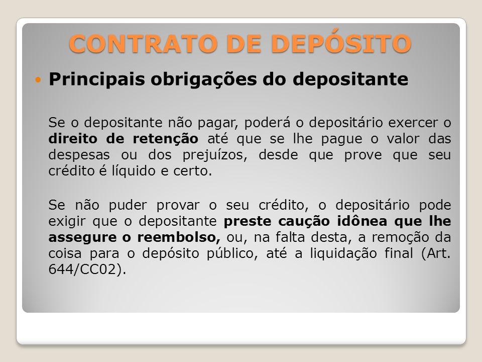 CONTRATO DE DEPÓSITO Depósito Necessário O depósito necessário é o que resulta da imposição da lei ou de alguma calamidade imprevista.