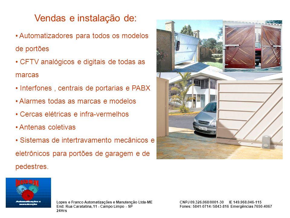 Vendas e instalação de: Automatizadores para todos os modelos de portões CFTV analógicos e digitais de todas as marcas Interfones, centrais de portari