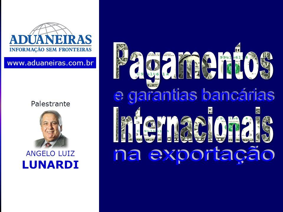 www.aduaneiras.com.br Palestrante ANGELO LUIZ LUNARDI