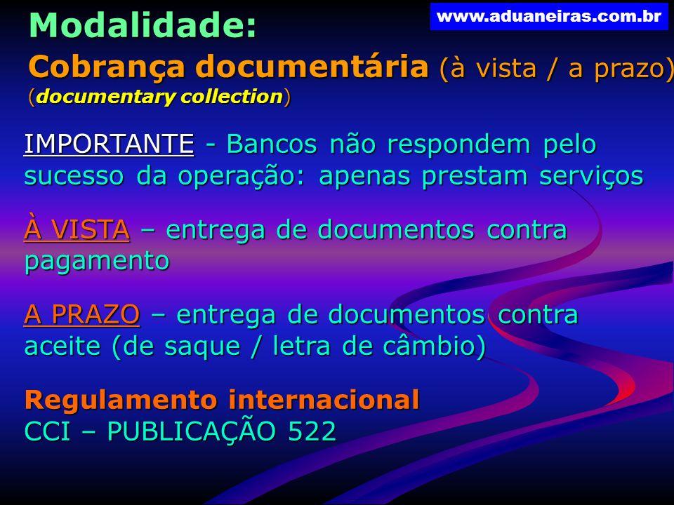 www.aduaneiras.com.br IMPORTANTE - Bancos não respondem pelo sucesso da operação: apenas prestam serviços À VISTA – entrega de documentos contra pagam