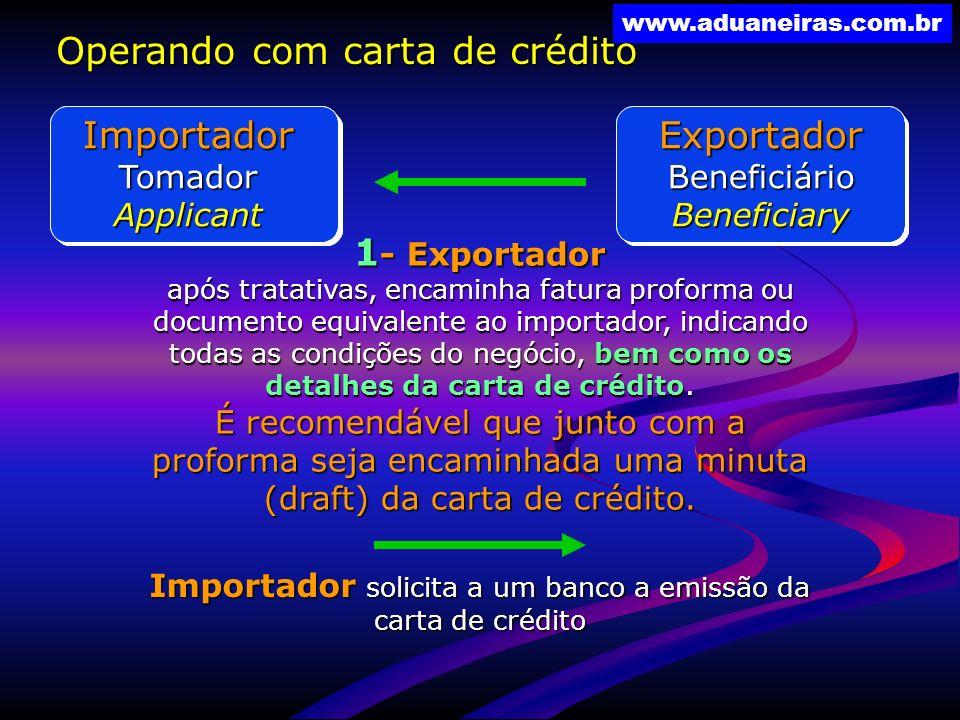 www.aduaneiras.com.br ImportadorTomadorApplicantExportadorBeneficiárioBeneficiary 1 - Exportador após tratativas, encaminha fatura proforma ou documen