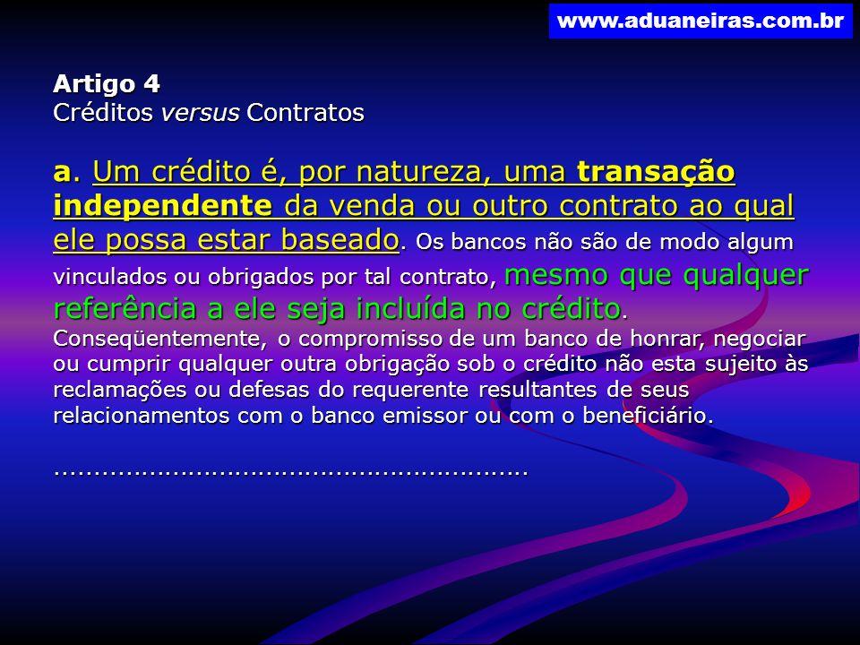 www.aduaneiras.com.br Artigo 4 Créditos versus Contratos a. Um crédito é, por natureza, uma transação independente da venda ou outro contrato ao qual