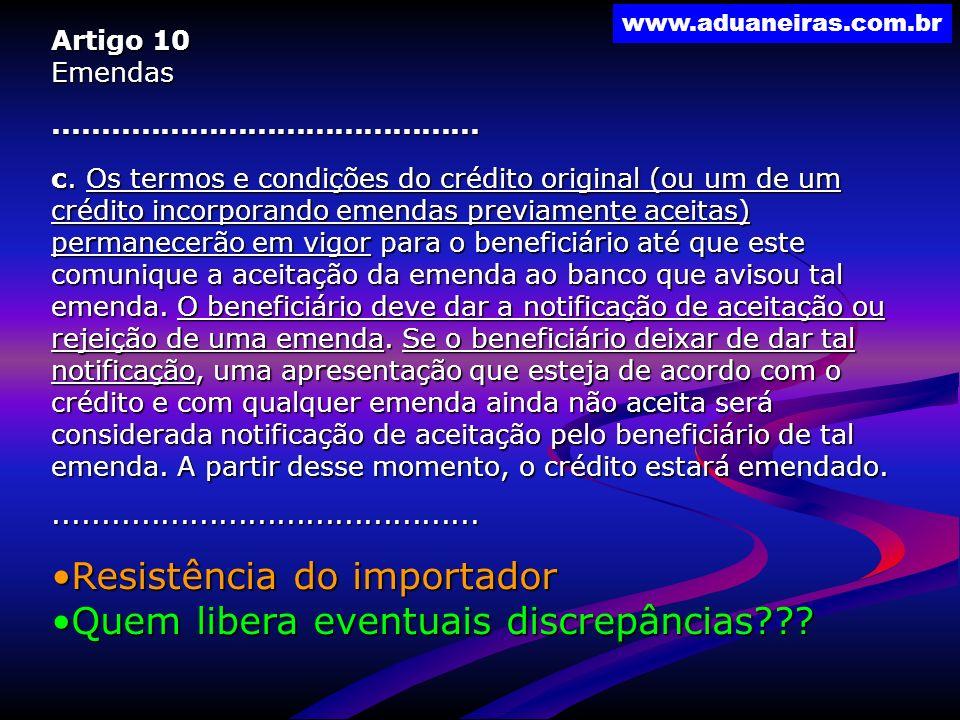 www.aduaneiras.com.br Artigo 10 Emendas............................................ c. Os termos e condições do crédito original (ou um de um crédito