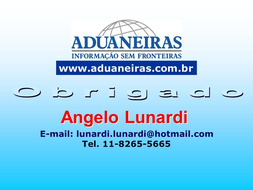 www.aduaneiras.com.br E-mail: lunardi.lunardi@hotmail.com Tel. 11-8265-5665 www.aduaneiras.com.br